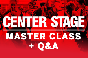 Center Stage Master Class