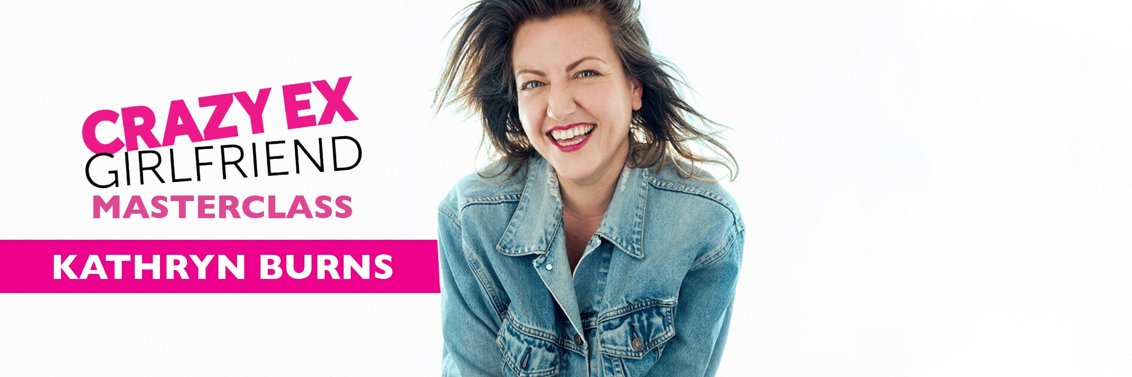 """Crazy Ex-Girlfriend"" Master Class with Kathryn Burns"