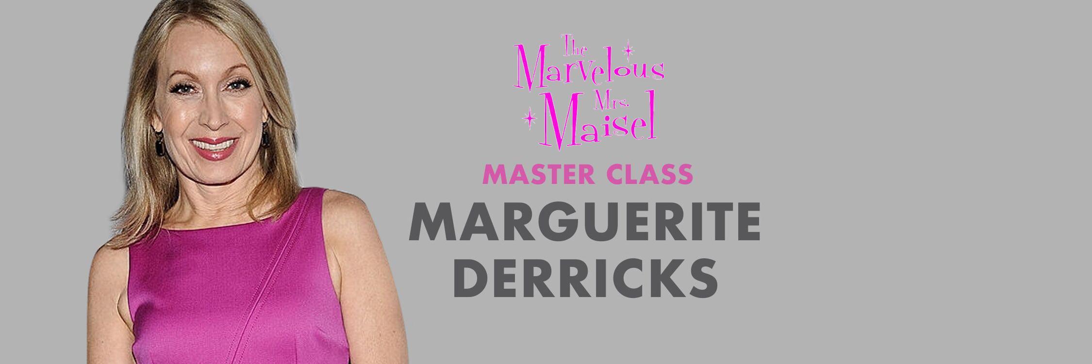 Marguerite Derricks Master Class