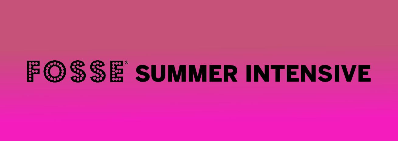 Fosse Summer Intensive