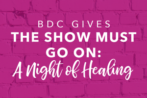 The Show Must gO On: A Night of Healing
